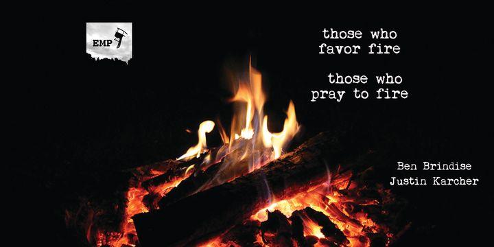Those Who Favor Fire, Those Who Pray to Fire.jpeg